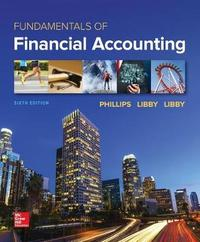 Loose Leaf for Fundamentals of Financial Accounting by Fred Phillips