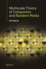 Multiscale Theory of Composites and Random Media by Xi Frank Xu image