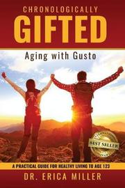 Chronologically Gifted by Dr Erica Miller