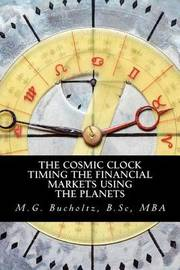 The Cosmic Clock by M G Bucholtz