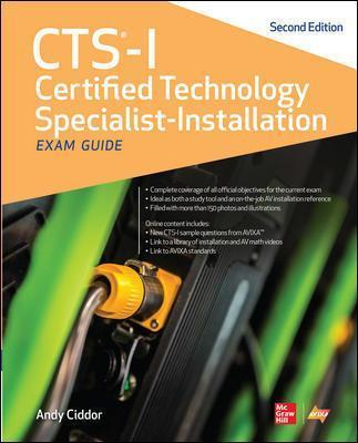 CTS-I Certified Technology Specialist-Installation Exam Guide, Second Edition by Andy Ciddor