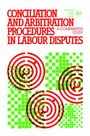 Conciliation and Arbitration Procedures in Labour Disputes by ILO