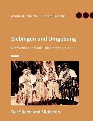 Ziebingen Und Umgebung - Der Wendische Winkel Im Sternberger Land Band II by Gerhard Jaeschke image