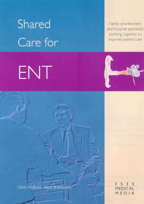 Shared Care for ENT by Chris Milford