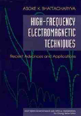 High-Frequency Electromagnetic Techniques by Asoke K. Bhattacharyya