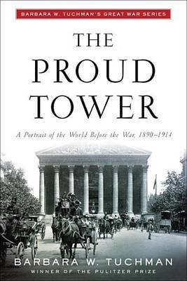 The Proud Tower by Barbara W. Tuchman image
