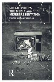 Social Policy, the Media and Misrepresentation by Bob Franklin image