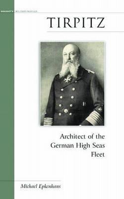 Tirpitz by Michael Epkenhans