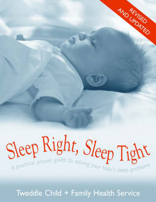 Sleep Right Sleep Tight Revised And Updated by Tweddle Child