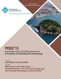 PODC 15 ACM Symposium on Principles of Distributed Computing by Podc 15 Conference Committee