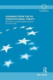Learning from the EU Constitutional Treaty by Ben Crum