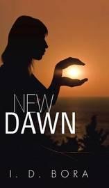 New Dawn by I D Bora