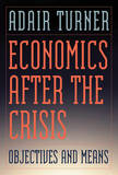 Economics After the Crisis by Adair Turner
