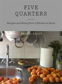 Five Quarters by Rachel Roddy