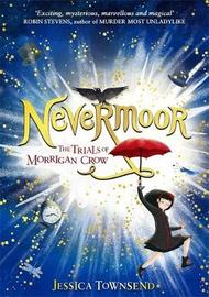 Nevermoor: The Trials of Morrigan Crow by Jessica Townsend