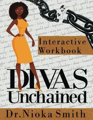 Divas Unchained Interactive Workbook by Nioka Smith