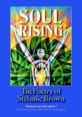 Soul Rising by Stefanie Brown