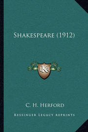 Shakespeare (1912) by C.H. Herford