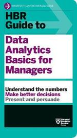 HBR Guide to Data Analytics Basics for Managers (HBR Guide Series) by Harvard Business Review