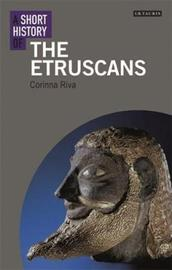 A Short History of the Etruscans by Corinna Riva