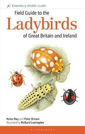 Field Guide to the Ladybirds of Great Britain and Ireland by Helen Roy