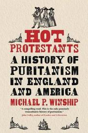 Hot Protestants by Michael P Winship