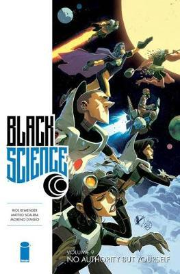 Black Science Volume 9: No Authority But Yourself by Rick Remender image