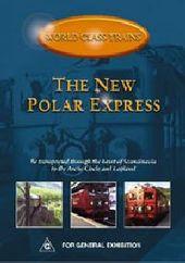 World Class Trains - The New Polar Express on DVD