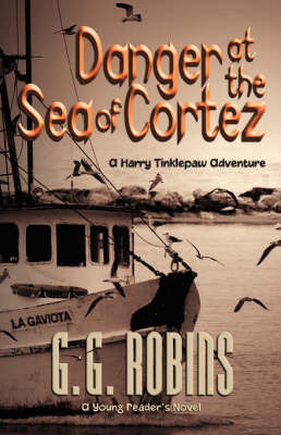 Danger at the Sea of Cortez by G.G. Robins image
