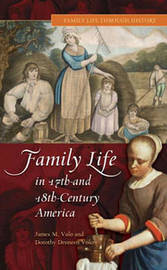 Family Life in 17th- and 18th-Century America by James M Volo