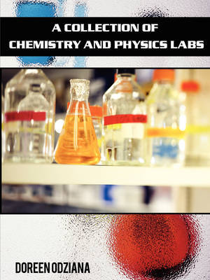 A Collection of Chemistry and Physics Labs by Doreen Odziana image