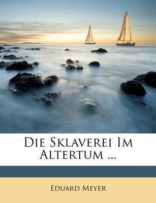 Die Sklaverei Im Altertum ... by Eduard Meyer image