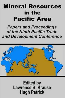 Mineral Resources in the Pacific Area: Papers and Proceedings of the Ninth Pacific Trade and Development Conference image