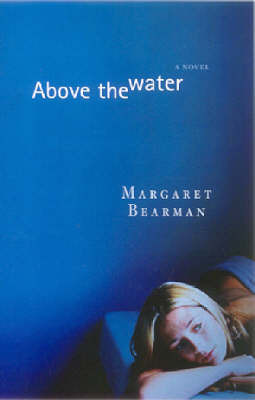 Above the Water by Margaret Bearman