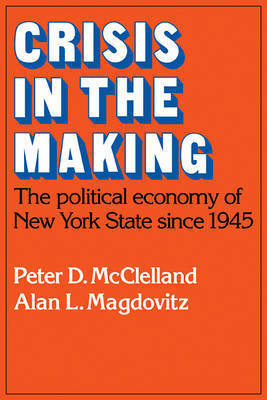 Crisis in the Making by Peter D. McClelland