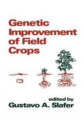 Genetic Improvement of Field Crops by Slafer