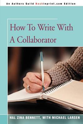 How to Write with a Collaborator by Hal Zina Bennett, PH.D. image