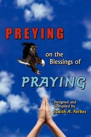 PREYING on the Blessings of PRAYING by Judith A. Forbes image