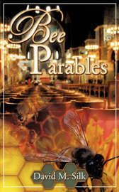 Bee Parables by David M. Silk image
