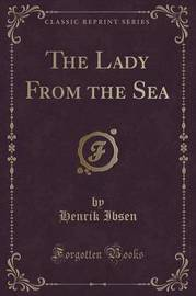 The Lady from the Sea (Classic Reprint) by Henrik Ibsen