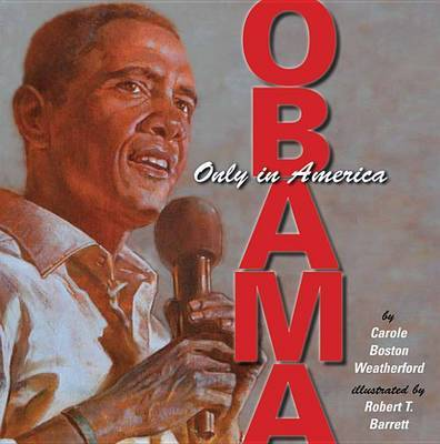 Obama: Only in America by Carole Boston Weatherford