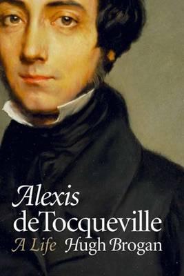 Alexis de Tocqueville by Hugh Brogan