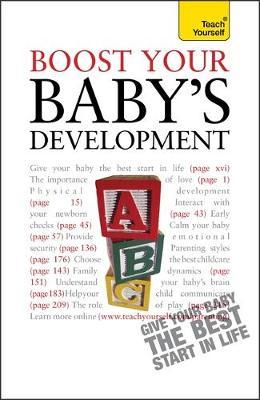 Boost Your Baby's Development by Caroline Deacon