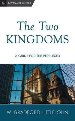 The Two Kingdoms by Dr W Bradford Littlejohn image