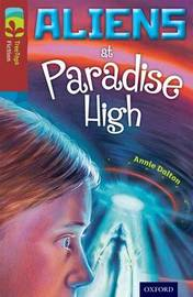 Oxford Reading Tree TreeTops Fiction: Level 15 More Pack A: Aliens at Paradise High by Annie Dalton