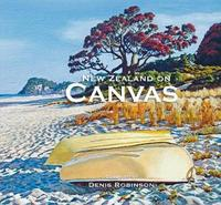 New Zealand on Canvas (Compact Edition) by Denis Robinson