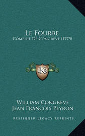Le Fourbe: Comedie de Congreve (1775) by William Congreve