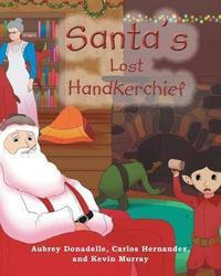 Santa's Lost Handkerchief by Aubrey Donadelle