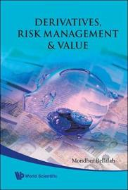 Derivatives, Risk Management And Value by Mondher Bellalah image