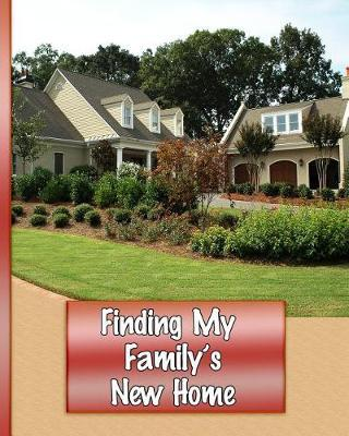 Finding My Family's New Home by Residence Home Press